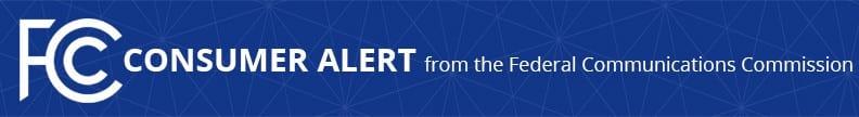 FCC Consumer Alert